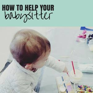how to help your babysitter