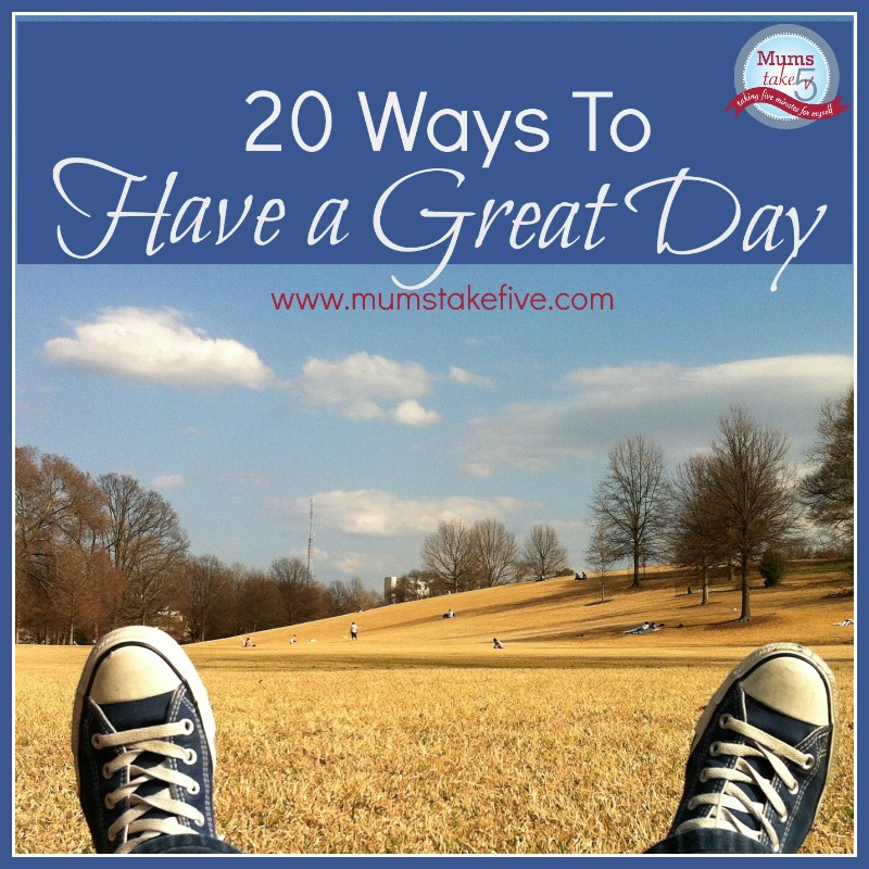 20 Tips to have a great day